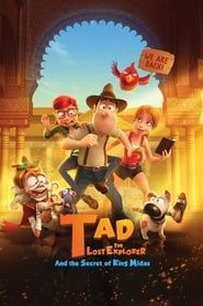 Tad the Lost Explorer and the Secret of King Midas streaming vf