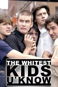 The Whitest Kids U' Know streaming vf