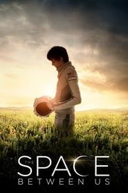 The Space Between Us streaming vf