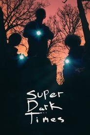 Super Dark Times streaming vf