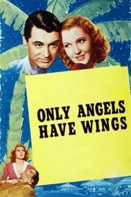 Only Angels Have Wings streaming vf