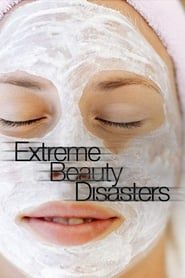 Extreme Beauty Disasters - Last Chance Salon streaming vf