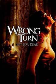 Wrong Turn 3: Left for Dead streaming vf