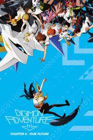 Digimon Adventure Tri. - Chapter 6: Future streaming vf