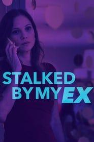 Stalked by My Ex streaming vf