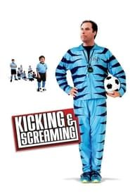 Kicking & Screaming streaming vf