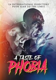 A Taste of Phobia  film complet