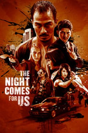 The Night Comes For Us 2018 film complet