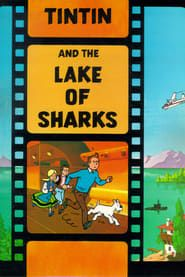 Tintin and the Lake of Sharks streaming vf