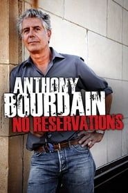 Anthony Bourdain: No Reservations streaming vf