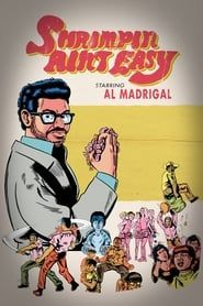 Al Madrigal: Shrimpin' Ain't Easy streaming vf
