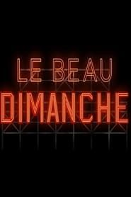 Le beau dimanche streaming vf