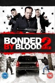 Bonded by Blood 2 streaming vf