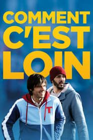 Comment c'est loin streaming vf