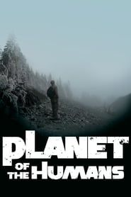 Planet of the Humans streaming vf