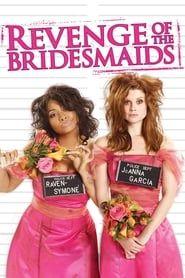 Revenge of the Bridesmaids streaming vf