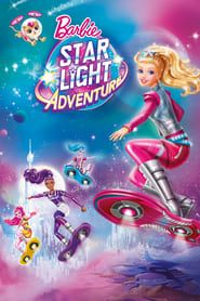 Barbie: Star Light Adventure streaming vf