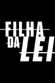 Filha da Lei streaming vf