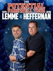 Steve Lemme & Kevin Heffernan: The Potential Farewell Tour streaming vf