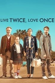 Live Twice, Love Once streaming vf