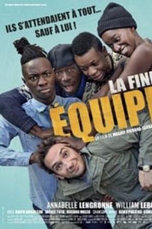 La fine équipe 2016 film complet