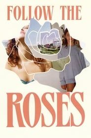 Follow the Roses streaming vf