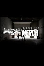 Pro Wrestling Tees: Behind The Merch streaming vf