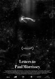 Letters to Paul Morrissey streaming vf