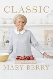 Classic Mary Berry streaming vf