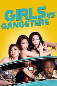 Girls vs Gangsters streaming vf