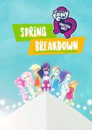 My Little Pony: Equestria Girls - Spring Breakdown streaming vf