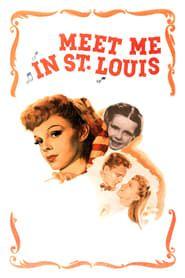 Meet Me in St. Louis streaming vf