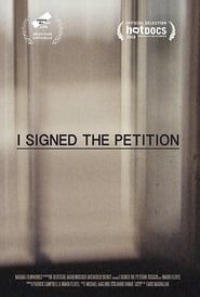 I Signed the Petition streaming vf