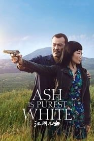 Ash Is Purest White streaming vf