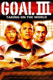 Goal! III: Taking On The World streaming vf