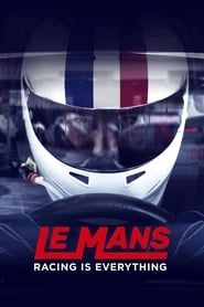 Le Mans: Racing is Everything streaming vf