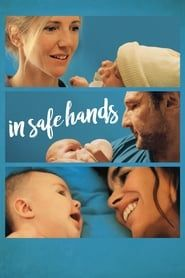In Safe Hands streaming vf