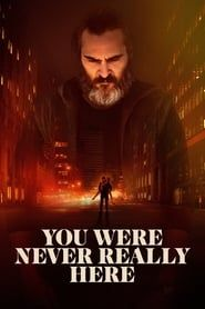 You Were Never Really Here streaming vf