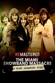 ReMastered: The Miami Showband Massacre streaming vf