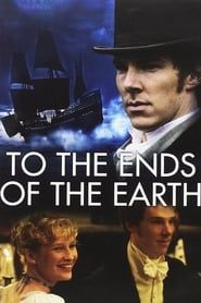 To the Ends of the Earth streaming vf