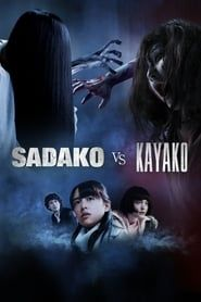 Sadako vs. Kayako streaming vf