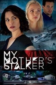 My Mother's Stalker streaming vf