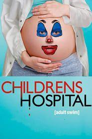 Childrens Hospital streaming vf