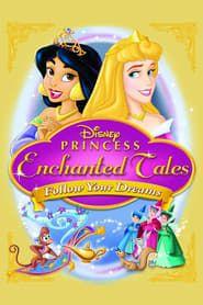 Disney Princess Enchanted Tales: Follow Your Dreams streaming vf