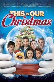 This Is Our Christmas streaming vf