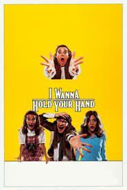 I Wanna Hold Your Hand streaming vf