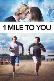 1 Mile To You streaming vf