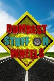 Dumbest Stuff on Wheels streaming vf