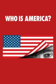 Who Is America? streaming vf