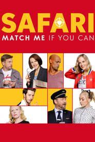 Safari: Match Me If You Can streaming vf